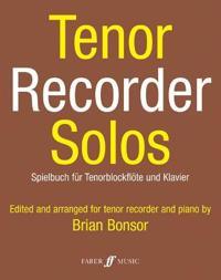 Tenor Recorder Solos / Spielbuch fur Tenorblockflote und Klavier