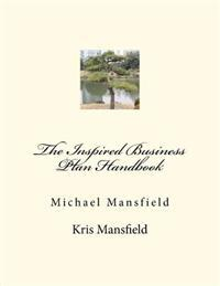 The Inspired Business Plan Handbook