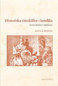 Historiska rättskällor i konflikt : en introduktion i rättshistoria