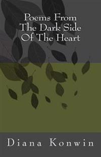 Poems from the Dark Side of the Heart