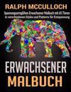 Erwachsener Malbuch: Spannungsarmgluhen Erwachsener Malbuch Mit 65 Tieren in Verschiedenen Styles Und Patterns Fur Entspannung
