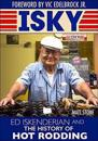 Isky: Ed Iskenderian and the History of Hot Rodding