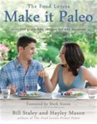 Make it paleo - over 200 grain free recipes for any occasion