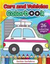 Cars and Vehicles Colorbook: Coloring Book for Kids, Toddlers and Preschoolers