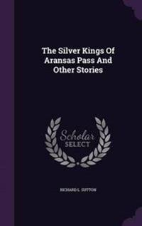 The Silver Kings of Aransas Pass and Other Stories