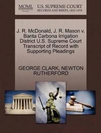 J. R. McDonald, J. R. Mason V. Banta Carbona Irrigation District U.S. Supreme Court Transcript of Record with Supporting Pleadings