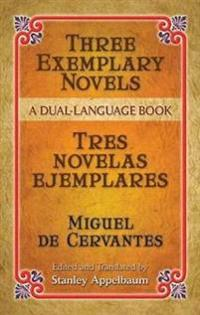 Three Exemplary Novels / Tres Novelas Ejemplares