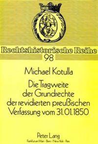 Die Tragweite Der Grundrechte Der Revidierten Preussischen Verfassung Vom 31.01.1850