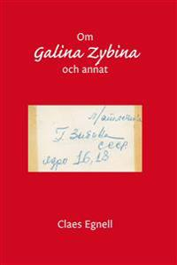 Om Galina Zybina och annat