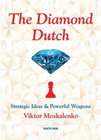 The Diamond Dutch: Strategic Ideas & Powerful Weapons