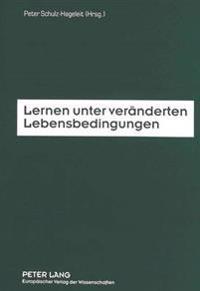 Lernen Unter Veraenderten Lebensbedingungen: Fachdidaktiken Und Lehrerbildung Auf Dem Weg Ins Naechste Jahrhundert