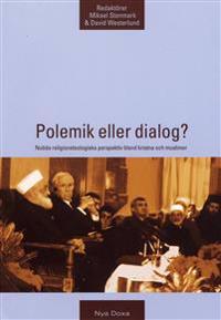 Polemik eller dialog? - Nutida religionsteologiska perspektiv bland kristna och muslimer