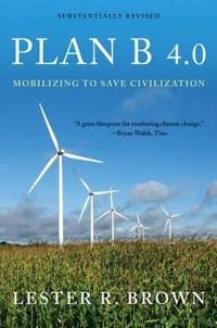 Plan B 4.0: Mobilizing to Save Civilization