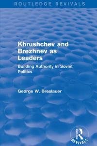 Khrushchev and Brezhnev as Leaders (Routledge Revivals)