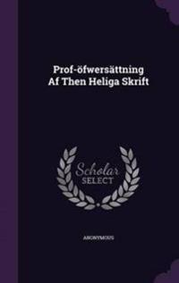 Prof-Ofwersattning AF Then Heliga Skrift