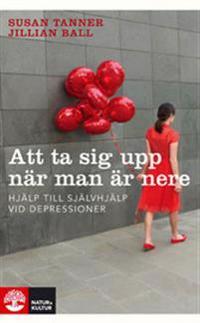 Att ta sig upp när man är nere : hjälp till självhjälp vid depressioner