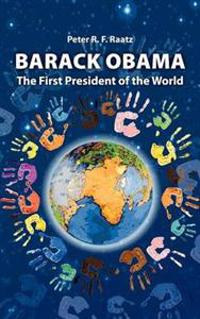 Barack Obama - The First President of the World