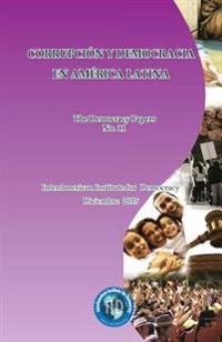 Corrupcion y Democracia En America Latina: The Democracy Papers No. 11