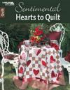 Sentimental Hearts to Quilt