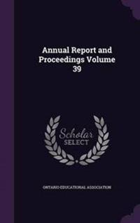 Annual Report and Proceedings Volume 39