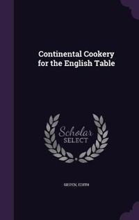 Continental Cookery for the English Table