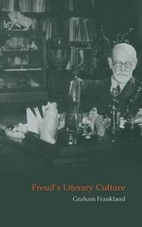 Freud's Literary Culture