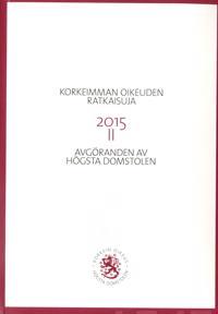 Korkeimman oikeuden ratkaisuja 2015 II