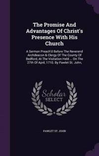The Promise and Advantages of Christ's Presence with His Church