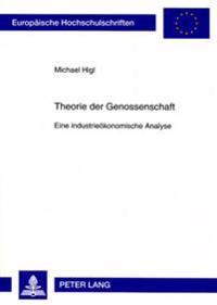 Theorie Der Genossenschaft: Eine Industrieoekonomische Analyse