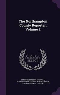 The Northampton County Reporter, Volume 2