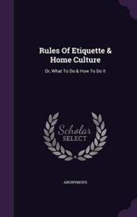 Rules of Etiquette & Home Culture