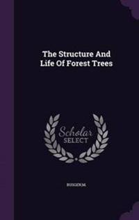 The Structure and Life of Forest Trees