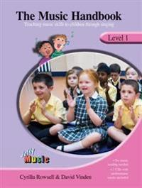 The Music Handbook: Level 1: Teaching Music Skills to Children Through Singing
