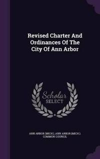 Revised Charter and Ordinances of the City of Ann Arbor
