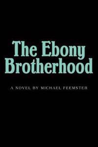 The Ebony Brotherhood