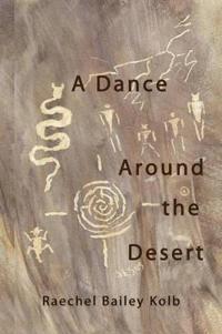 A Dance Around the Desert