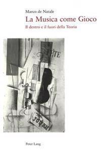 La Musica Come Gioco: Il Dentro E Il Fuori Della Teoria