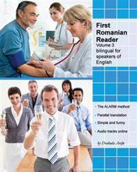 First Romanian Reader, Volume 3: Bilingual for Speakers of English Level B1