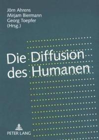 """Die Diffusion Des Humanen: Grenzregime Zwischen """"Leben"""" Und """"Kulturen"""""""