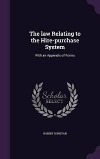 The Law Relating to the Hire-Purchase System