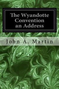 The Wyandotte Convention an Address