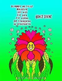 Blommor Ha Roligt Målarbok Lätt Nivå För Barn För Vuxna 20 Ritningarna AV Konstnären Grace Divine