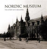 Nordic Museum : The Story of a Building