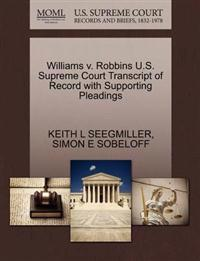 Williams V. Robbins U.S. Supreme Court Transcript of Record with Supporting Pleadings
