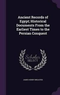 Ancient Records of Egypt; Historical Documents from the Earliest Times to the Persian Conquest