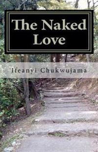 The Naked Love: The Naked Love