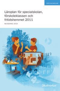 Läroplan för specialskolan, förskoleklassen och fritidshemmet 2011. REVIDERAD 2016.