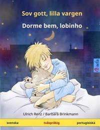 Sov Gott, Lilla Vargen - Dorme Bem, Lobinho. Tvasprakig Barnbok (Svenska - Portugisiska)