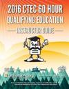 2016 Ctec 60 Hour Qualifying Education Instructor Guide