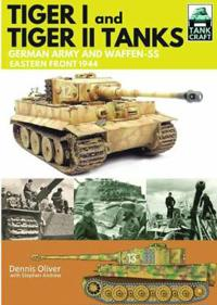Tank craft 1: tiger i and tiger ii tanks: german army and waffen-ss eastern